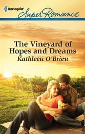 The Vineyard of Hopes and Dreams ebook by Kathleen O'Brien