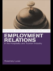 Employment Relations in the Hospitality and Tourism Industries ebook by Rosemary Lucas