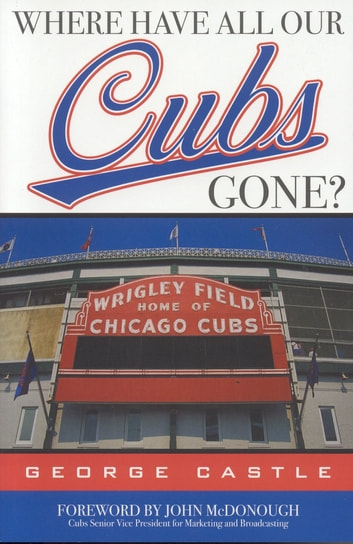 Where Have All Our Cubs Gone? ebook by George Castle