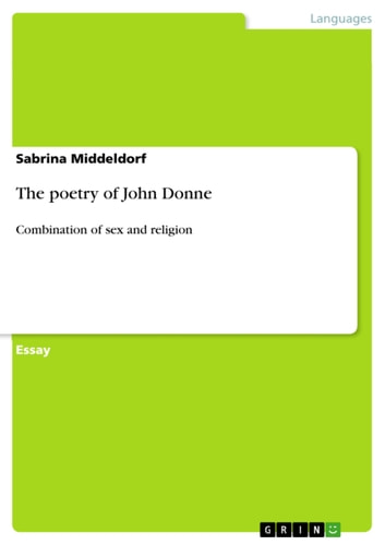 The poetry of John Donne - Combination of sex and religion ebook by Sabrina Middeldorf