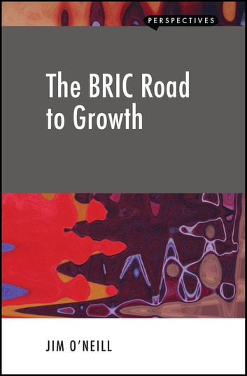 The BRIC Road to Growth ebook by Jim O'Neill