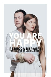 You Are Happy ebook by Rébecca Déraspe