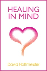 Healing In Mind ebook by David Hoffmeister