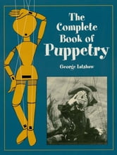 The Complete Book of Puppetry ebook by George Latshaw