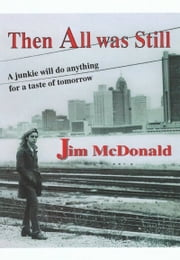 Then All Was Still ebook by Jim McDonald