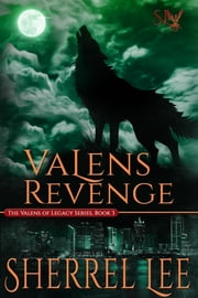 Valens Revenge - Urban Fantasy, Book 3 ebook by Sherrel Lee