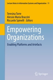 Empowering Organizations - Enabling Platforms and Artefacts ebook by Teresina Torre,Alessio Maria Braccini,Riccardo Spinelli
