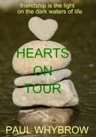Hearts On Tour ebook by Paul Whybrow