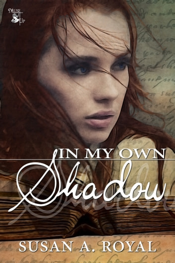 In My Own Shadow ebook by Susan A. Royal