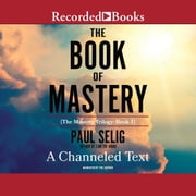 The Book of Mastery audiobook by Paul Selig