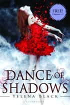Dance of Shadows: Chapters 1-3 ebook by Yelena Black