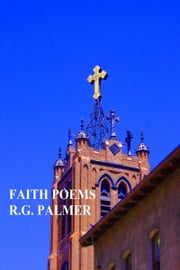Faith Poems ebook by Robert Gil Palmer