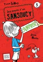 Les soucis d'un Sansoucy 3 - Surprise ebook by Yvan DeMuy, Jean Morin