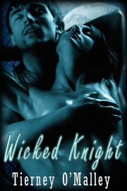 Wicked Knight ebook by Tierney O'Malley