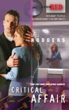 Critical Affair (Mills & Boon M&B) (Code Red, Book 21) ebook by M.J. Rodgers
