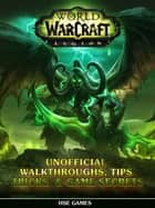 World of Warcraft Legion Unofficial Walkthroughs, Tips Tricks & Game Secrets ebook by HSE Games