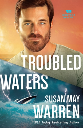 Troubled Waters (Montana Rescue Book #4) ebook by Susan May Warren