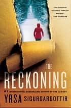 The Reckoning - A Thriller ebook by Yrsa Sigurdardottir