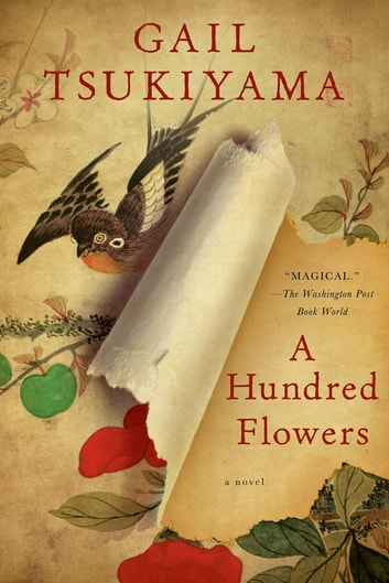A Hundred Flowers Ebook By Gail Tsukiyama 9781429961691 Rakuten Kobo
