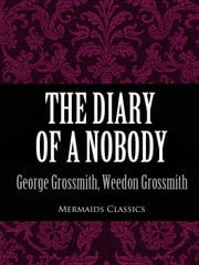 The Diary of a Nobody (Mermaids Classics) ebook by George Grossmith,Weedon Grossmith