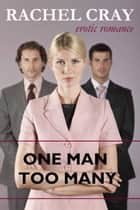 One Man Too Many ebook by Rachel Cray