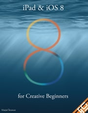 iPad & iOS 8 for Creative Beginners ebook by Matjaž Štrancar