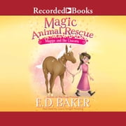 Magic Animal Rescue - Maggie and the Unicorn audiobook by E.D. Baker