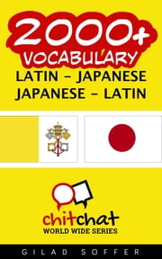 2000+ Vocabulary Latin - Japanese ebook by Gilad Soffer