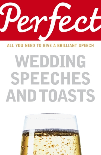 Perfect Wedding Speeches and Toasts ebook by George Davidson