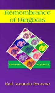 Remembrance of Dingbats ebook by Kali Amanda Browne