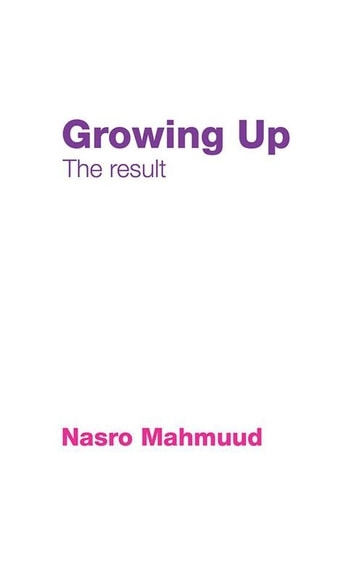 Growing Up - The Result ebook by Nasro Mohamuud