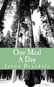 One meal a day ebook by Jason Drysdale