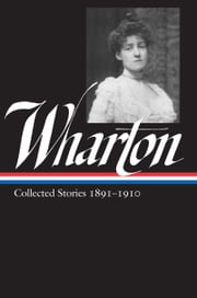 Edith Wharton: Collected Stories Vol. 1 1891-1910 ebook by Edith Wharton,Maureen Howard