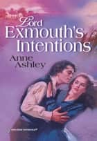 Lord Exmouth's Intentions (Mills & Boon Historical) ebook by Anne Ashley