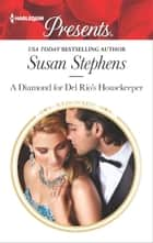 A Diamond for Del Rio's Housekeeper ebook by Susan Stephens