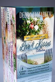 Love and Kisses New England Romance Collection ebook by Debra Elizabeth