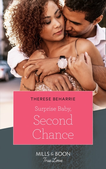 Surprise Baby, Second Chance (Mills & Boon True Love) ebook by Therese Beharrie