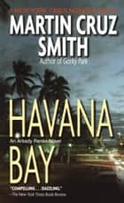 Havana Bay ebook by Martin Cruz Smith