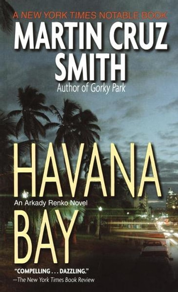 Havana Bay - An Arkady Renko Novel ebook by Martin Cruz Smith
