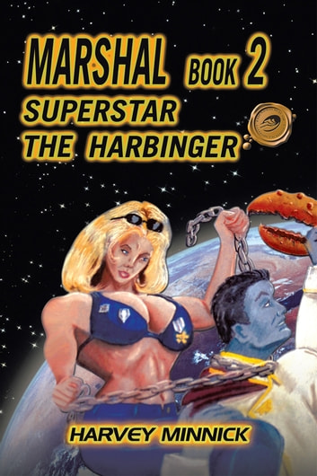 Marshal Book 2 - Superstar the Harbinger ebook by Harvey Minnick