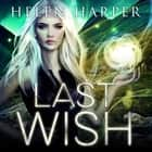 Last Wish audiobook by Helen Harper