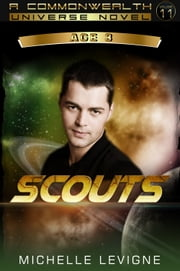 Commonwealth Universe, Age 3: Volume 11: Scouts ebook by Michelle Levigne