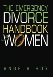 The Emergency Divorce Handbook for Women ebook by Angela Hoy