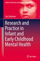 Research and Practice in Infant and Early Childhood Mental Health ebook by Cory Shulman