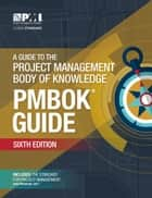 A Guide to the Project Management Body of Knowledge (PMBOK® Guide)–Sixth Edition eBook by Project Management Institute