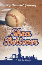 Shea Believer ebook by Bill De Cicco