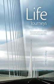 Life Journeys ebook by Peter J Dwyer