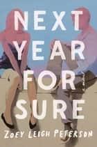 Next Year, For Sure ebook by Zoey Leigh Peterson
