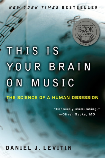 This is your brain on music ebook by daniel j levitin this is your brain on music the science of a human obsession ebook by daniel fandeluxe Ebook collections