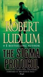 The Sigma Protocol ebook by Robert Ludlum